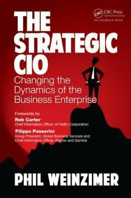 The Strategic CIO Changing the Dynamics of the Business Enterprise 9781466561724