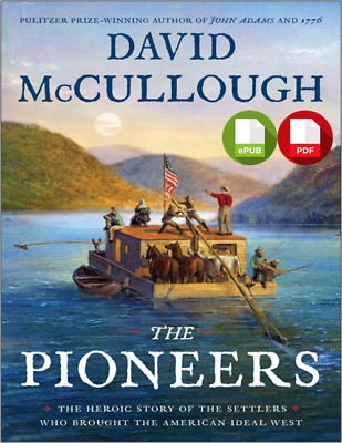 The Pioneers: The Heroic Story of the Settl..ByDavid McCullough□eB00k□[PDF/EPUB]