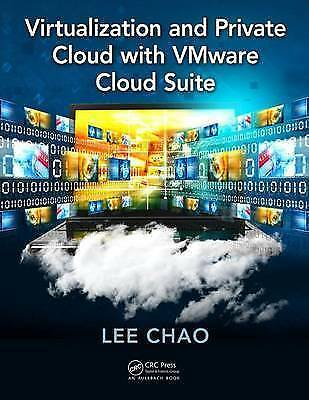 Virtualization and Private Cloud with VMware Cloud Suite by Lee Chao...
