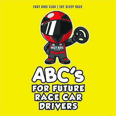 ABC's For Future Race Car Drivers Alphabet Book Baby Toddler Kids by Fast Kids