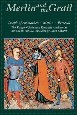 Merlin and the Grail: Joseph of Arimathea Merlin Perceval: The Tril...