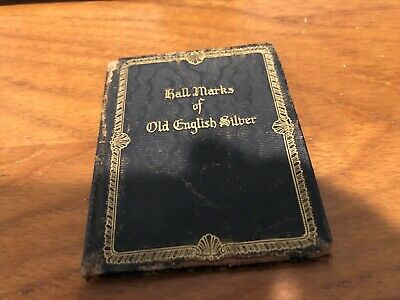 Hall Marks of Old English Silver Reference ®1923 Out Of Print Howard & Co NYC