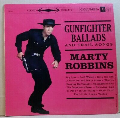 Marty Robbins . Gunfighter Ballads & Trail Songs . 1959 6-eye Columbia stereo LP