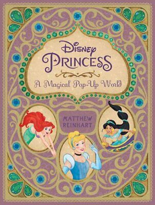 Disney Princess: A Magical Pop-Up World by Matthew Reinhart 9781608875535