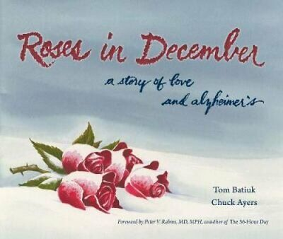 Roses in December A Story of Love and Alzheimer's by Tom Batiuk 9781606352342