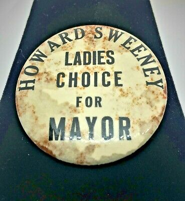 "Vintage ""Ladies Choice For Mayor"" button, candidate Howard S Weeney"
