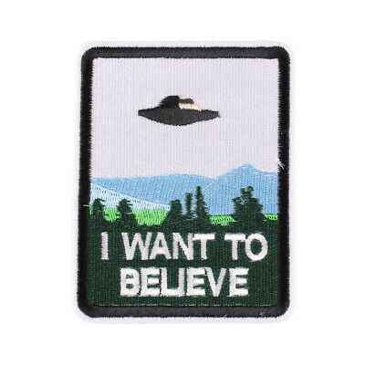 """I Want to Believe UFO"" Space Embroidered Iron ON Patch Clothes Badge DIY 3x3.8"""