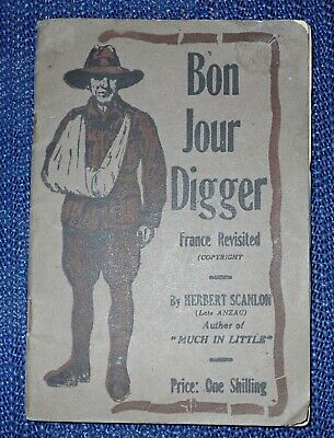 Bon Jour Digger Nice little short story by a digger visiting straight after ww1