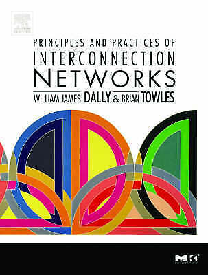 Principles and Practices of Interconnection Networks by Brian Patrick Towles,...