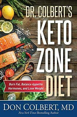 Dr. Colbert's Keto Zone Diet: Burn Fat, Balance Hormones, and Lose Weight by...