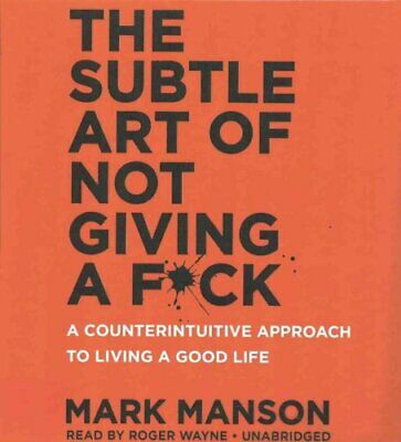 The Subtle Art of Not Giving a F*ck A Counterintuitive Approach... 9781441711366