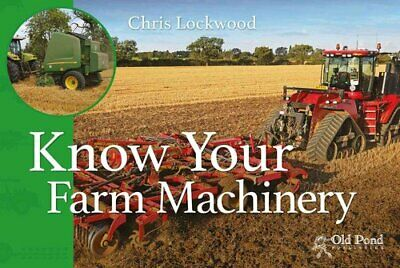 Know Your Farm Machinery by Chris Lockwood 9781910456316   Brand New