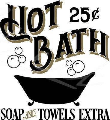 Hot Bath 25 Cents Soap and Towels Extra - Farmhouse - Vinyl Decal Free Ship 1317