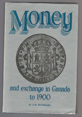 History of Money & Exchange in Canada to1900. Economic History of Coins & Bills