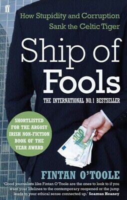 Ship of Fools: How Stupidity and Corruption Sank the Celtic Tiger (...