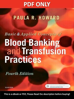 Basic and Applied Concepts of Blood Banking and Transfusion Practices [P.D.F]
