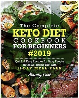 The Complete Keto Diet Cookbook For Beginners 2019 (fast delivery)