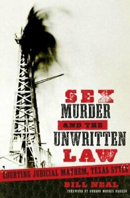 Sex, Murder, and the Unwritten Law Courting Judicial Mayhem, Te... 9780896729810