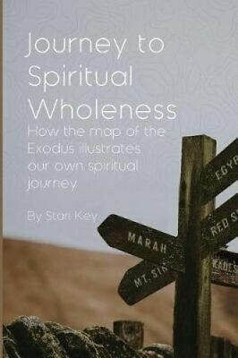 Journey to Spiritual Wholeness How the map of the Exodus illust... 9780915143313