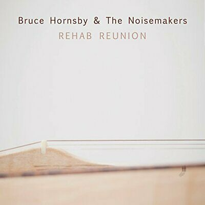 Hornsby,Bruce & Noisemakers-Rehab Reunion Cd New