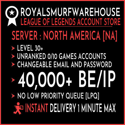 League of Legends Account LOL NA Unranked Level 30+ 40000 BE Smurf Account New