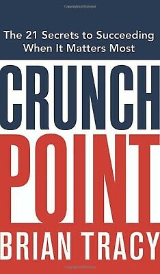 Crunch Point: The Secret to Succeeding Brian Tracy PDF Download Digital Book