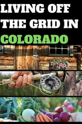 Living Off the Grid in Colorado Blank Lined Journal Gift 9781071312889