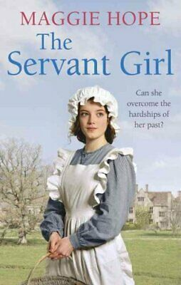 The Servant Girl by Maggie Hope 9780091952945 | Brand New | Free UK Shipping