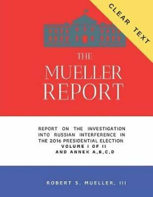 The Mueller Report - CLEAR TEXT Report On The Investigation Int... 9781074465414