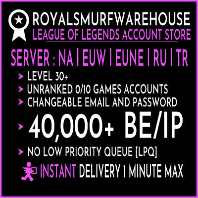 League of Legends Account LoL Smurf Acc ALL SERVER 40000+ BE Level 30+ Unranked