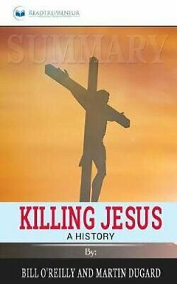 Summary of Killing Jesus A History by Bill O'Reilly 9781646151424 | Brand New