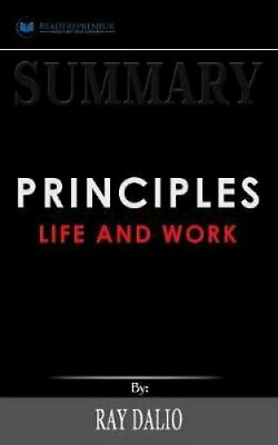 Summary of Principles Life and Work by Ray Dalio 9781646151660   Brand New