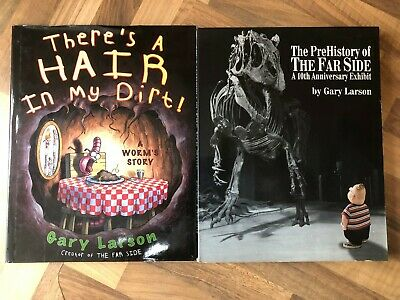 GARY LARSON - THE PREHISTORY OF THE FAR SIDE + THERE'S A HAIR IN MY DIRT! + more