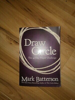 Draw the Circle : The 40 Day Prayer Challenge by Mark Batterson (2012, Paperbac…