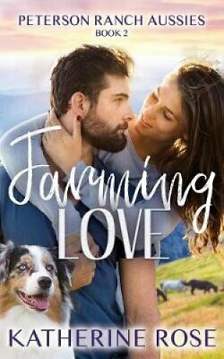 Farming Love by Katherine Rose 9781950291076 | Brand New | Free UK Shipping