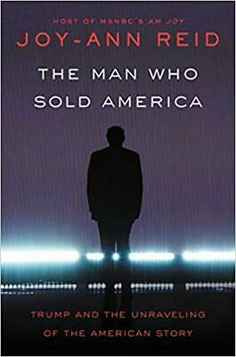 The Man Who Sold America: Trump and the Unraveling of the American Story {P.D.F}