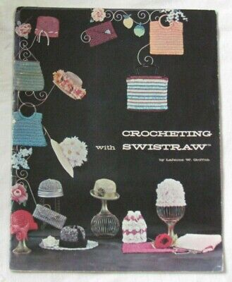 Vintage Patterns CROCHETING WITH SWISTRAW LeJeunne Griffith  Hats Purses 1964