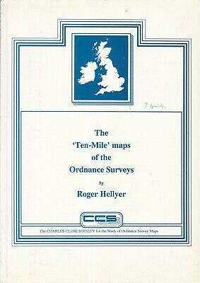 The Ten Mile Maps of the Ordnance Surveys (Charles Close Society)