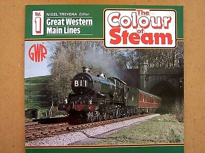 THE COLOUR OF STEAM. Vol.1 GREAT WESTERN MAIN LINES.