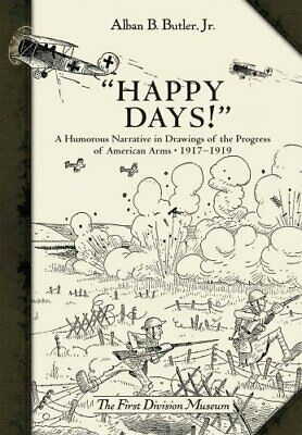 """""""happy Days!"""" A Humorous Narrative in Drawings of the Progress ... 978"""