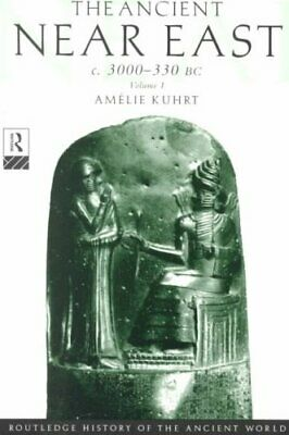 The Ancient Near East c.3000-330 BC (2 volumes) by Amelie Kuhrt 9780415167628