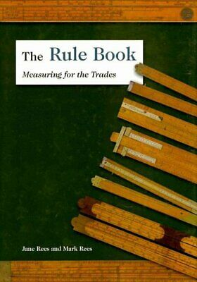 The Rule Book Measuring for the Trades by Jane Rees 9781931626262 | Brand New