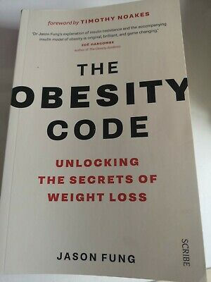 The Obesity Code: unlocking the secrets of weight loss by Dr. Jason Fung...