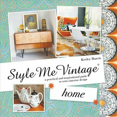 Style Me Vintage: Home A practical and inspirational guide to r... 9781862059405