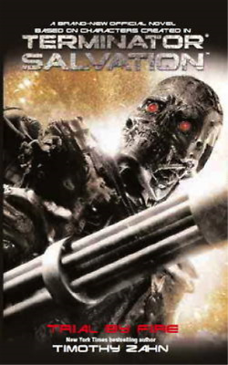 Terminator Salvation: Trial by Fire, Timothy Zahn, Used; Good Book