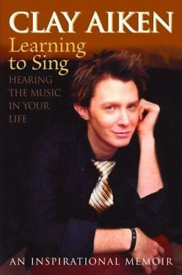Learning to Sing : Hearing the Music in Your Life by Allison Glock and Clay...