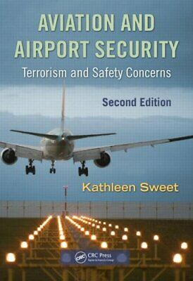 Aviation and Airport Security: Terrorism and Safety Concerns by Kathleen M....