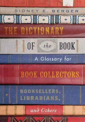 The Dictionary of the Book A Glossary for Book Collectors, Book... 9781442263390