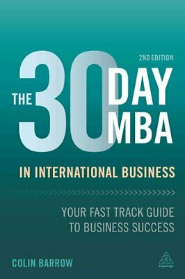 The 30 Day MBA in International Business Your Fast Track Guide ... 9780749475420
