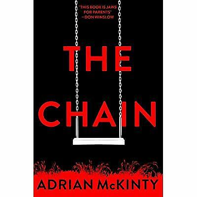 THE CHAIN by Adrian McKinty (2019 , Book, PDF, E-PUB)